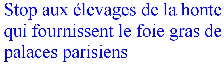 Stop aux levages de la honte qui fournissent le foie gras de palaces parisie - La vie dans les palaces parisiens ...